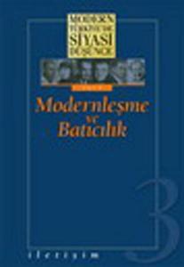 Modern Türkiyede Siyasi Düşünce Modernleşme ve Batıcılık 3. Cilt Ciltli
