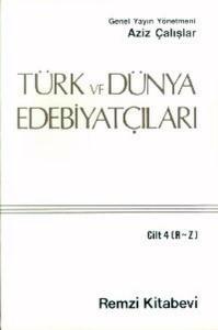 Türk ve Dünya Edebiyatçıları Cilt 4 R Z