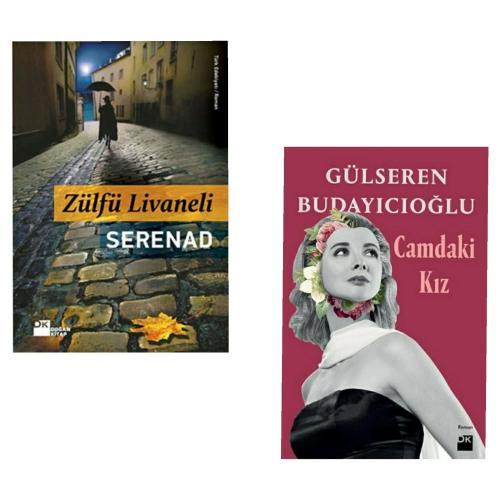 Serenad - Zülfü Livaneli - Camdaki Kız - Gülseren Budayıcıoğlu 2 Kitap