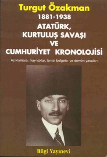 1881 1938 Atatürk, Kurtuluş Savaşı ve Cumhuriyet Kronolojisi Açıklamalar, Kaynaklar, Temel Belgeler