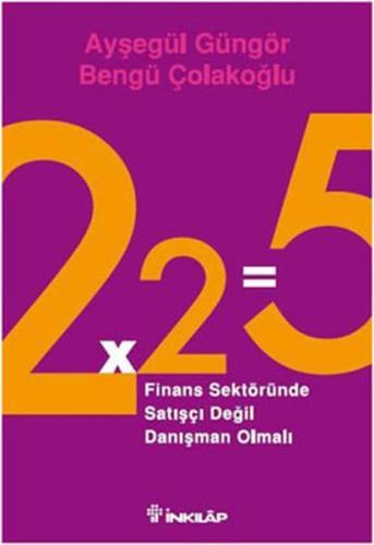 2x2 5 Finans Sektöründe Satışçı Değil Danışman Olmalı