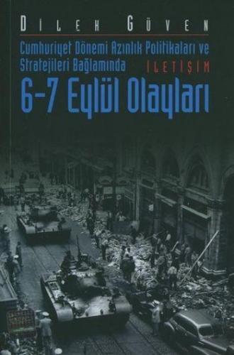 6 7 Eylül Olayları Cumhuriyet Dönemi Azınlık Politikaları ve Stratejileri Bağlamında