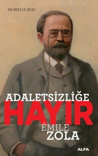 Adaletsizliğe Hayır Emile Zola