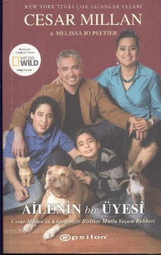 Ailenin Bir Üyesi Cesar Millan'ın Köpeğinizle Birlikte Mutlu Yaşam Rehberi