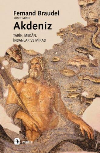 Akdeniz Tarih, Mekan, İnsanlar ve Miras