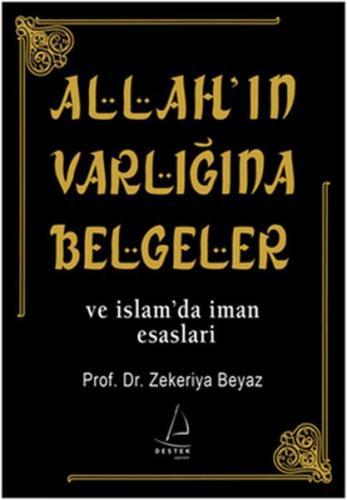 Allah'ın Varlığına Belgeler ve İslam'da İman Esasları