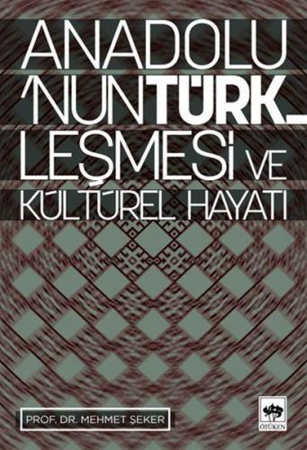 Anadolunun Türkleşmesi ve Kültürel Hayatı