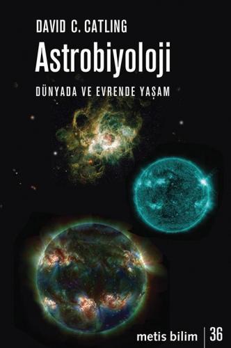 Astrobiyoloji Dünyada ve Evrende Yaşam
