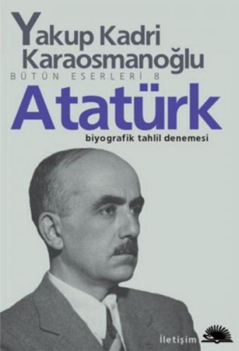 Atatürk Yakup Kadri Karaosmanoğlu Yakup Kadri Karaosmanoğlu