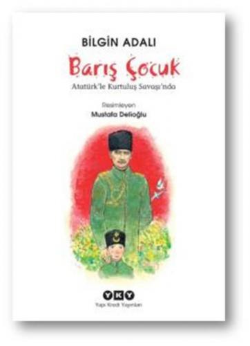 Barış Çocuk Atatürk'le Kurtuluş Savaşında