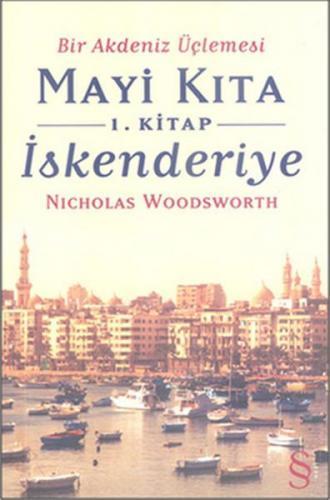 Bir Akdeniz Üçlemesi Mayi Kıta 1.Kitap İskenderiye