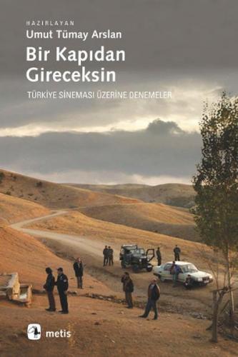 Bir Kapıdan Gireceksin Türkiye Sineması Üzerine Denemeler