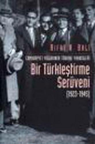 Bir Türkleştirme Serüveni 1923 1945