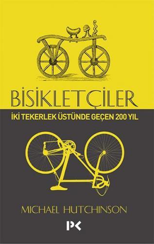 Bisikletçiler İki Tekerlek Üstünde Geçen 200 Yıl