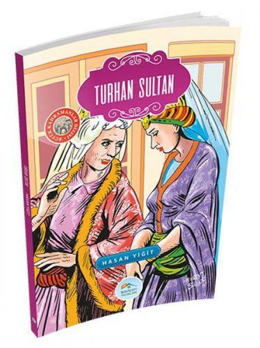 Büyük Kahramanlar Turhan Sultan