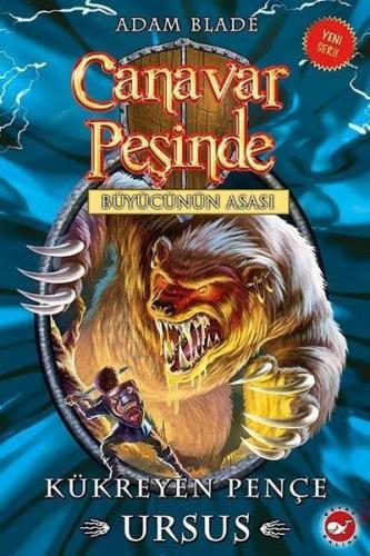 Canavar Peşinde 49 Kükreyen Pençe Ursus Büyücünün Asası