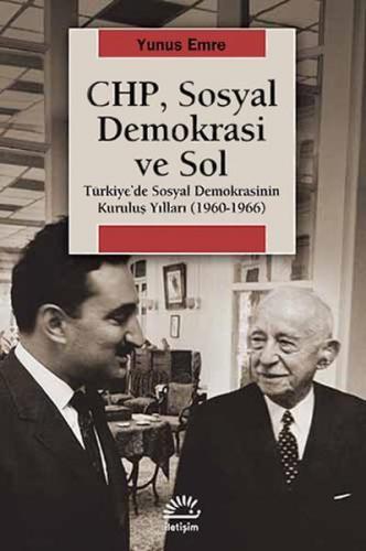 CHP, Sosyal Demokrasi ve Sol Türkiye'de Sosyal Demokrasinin Kuruluş Yılları 1960 1966