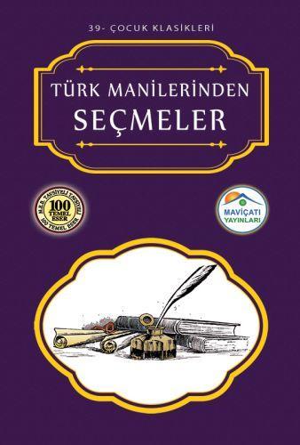 Çocuk Klasikleri 39 Türk Manilerinden Seçmeler
