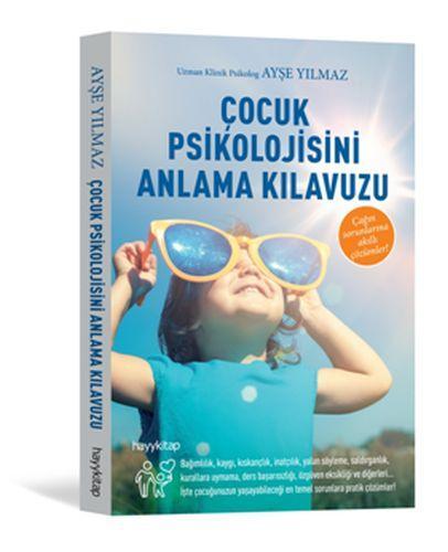 Çocuk Psikolojisini Anlama Kılavuzu