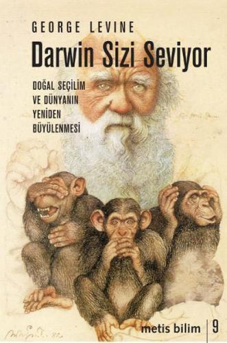 Darwin Sizi Seviyor Doğal Seçilim ve Dünyanın Yeniden Büyülenmesi