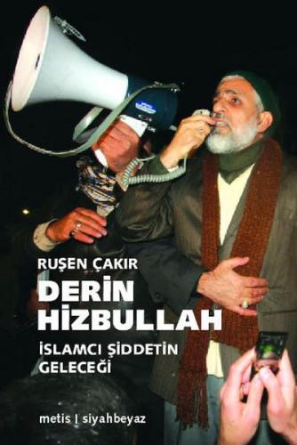 Derin Hizbullah İslamcı Şiddetin Geleceği