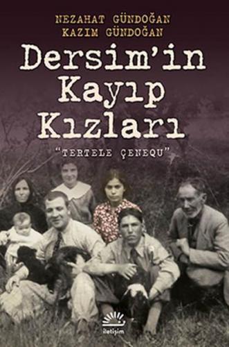 Dersim'in Kayıp Kızları Tertele Çenequ