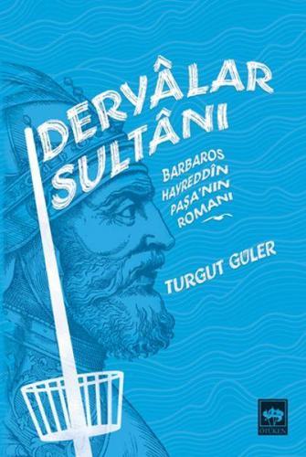 Deryalar Sultanı Barbaros Hayrettin Paşa Romanı