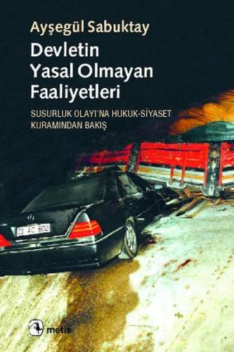Devletin Yasal Olmayan Faaliyetleri Ayşegül Sabuktay