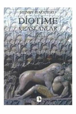 Diotime ve Aslanlar Henry Bauchau