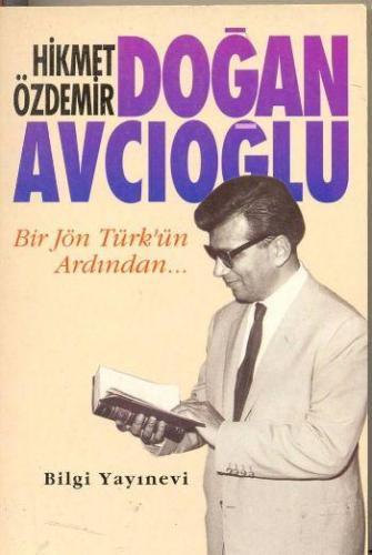 Doğan Avcıoğlu Bir Jön Türkün Ardından...