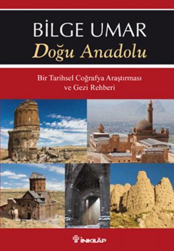 Doğu Anadolu Bir Tarihsel Coğrafya Araştırması ve Gezi Rehberi