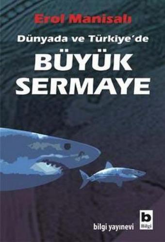 Dünyada ve Türkiye'de Büyük Sermaye