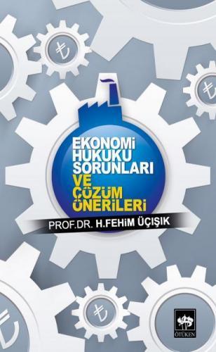 Ekonomi Hukuku Sorunları ve Çözüm Önerileri