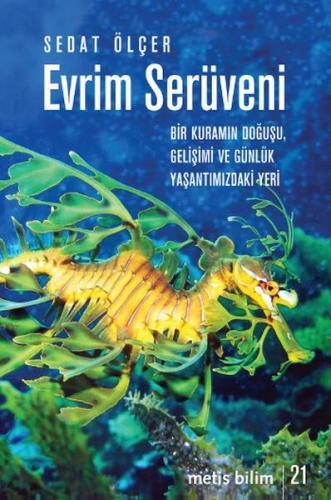 Evrim Serüveni Bir Kuramın Doğuşu, Gelişimi ve Günlük Yaşantımızdaki Yeri