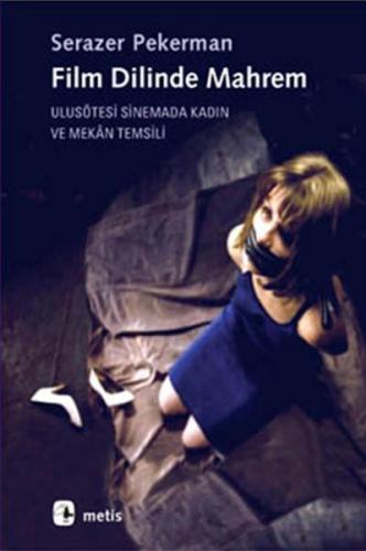 Film Dilinde Mahrem Ulusötesi Sinemada Kadın ve Mekan Temsili