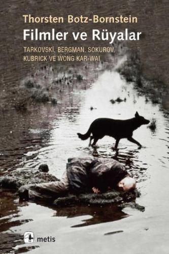 Filmler ve Rüyalar Tarkovski, Bergman, Sokurov, Kubrick ve Wong Kar wai