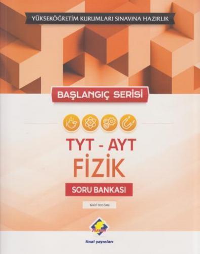 Final TYT AYT Fizik Soru Bankası Başlangıç Serisi YENİ
