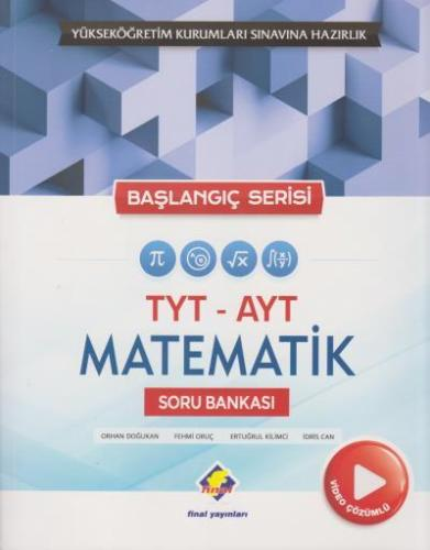 Final TYT AYT Matematik Soru Bankası Başlangıç Serisi Video Çözümlü YENİ