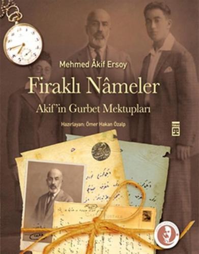 Firaklı Nameler Akif'in Gurbet Mektupları