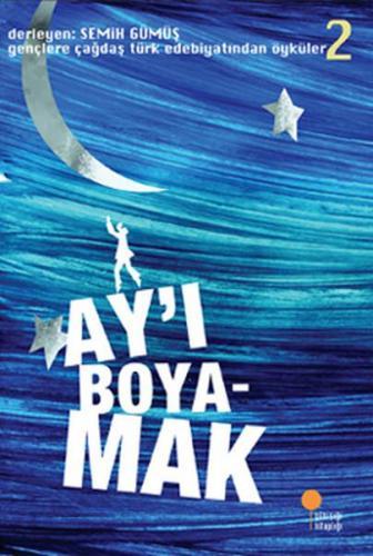 Gençlere Çağdaş Türk Edebiyatından Öyküler 2 Ayı Boyamak