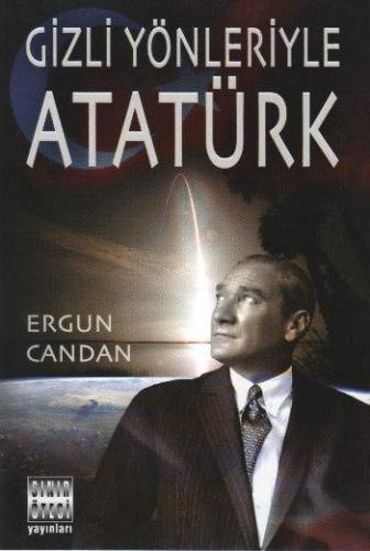 Gizli Yönleriyle Atatürk Ergun Candan