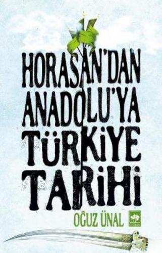 Horasandan Anadoluya Türkiye Tarihi