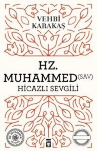 Hz. Muhammed S.A.V. Hicazlı Sevgili