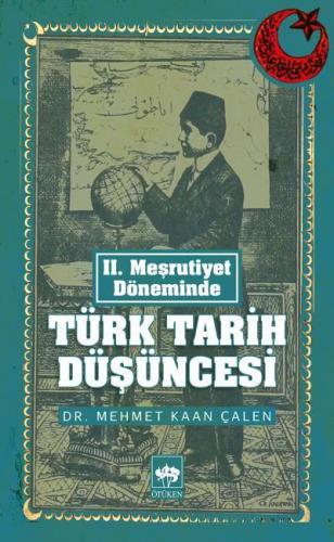 II. Meşrutiyet Döneminde Türk Tarih Düşüncesi