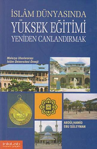 İslam Dünyasında Yüksek Eğitimi Yeniden Canlandırmak