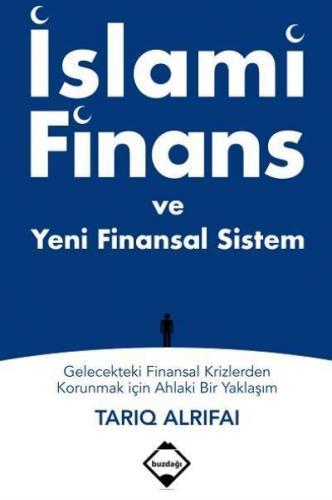 İslami Finans ve Yeni Finansal Sistem Tariq Alrifai