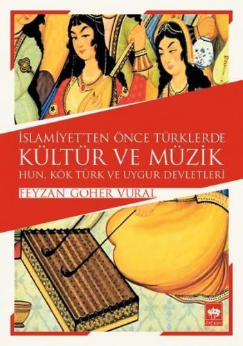 İslamiyetten Önce Türklerde Kültür ve Müzik