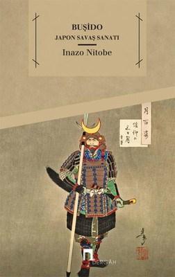 Japon Savaş Sanatı Buşido Inoze Nitobe