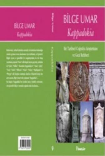 Kappadokia Bir Tarihsel Coğrafya Araştırması ve Gezi Rehberi