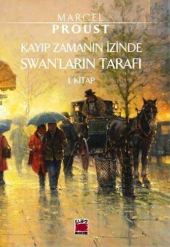 Kayıp Zamanın İzinde Swanların Tarafı 1. Kitap